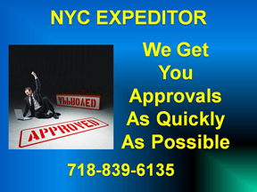 NYC EXPEDITOR - WE GET YOU APPROVALS AS QUICKLY AS POSSILBE